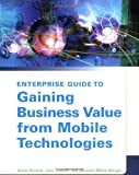 img - for Enterprise Guide to Gaining Business Value from Mobile Technologies book / textbook / text book