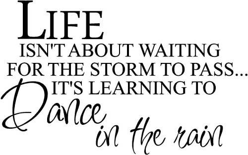 #1 Life isn't about waiting for the storm to pass It's learning to dance in the rain wall art by Epic Designs