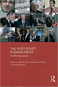 Book The Post-Soviet Russian Media: Conflicting Signals (BASEES/Routledge Series on Russian and East European Studies) (2011-05-12)
