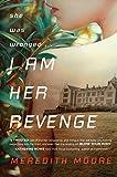 """""""I Am Her Revenge"""" av Meredith Moore"""