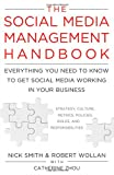 The Social Media Management Handbook, Robert Wollan and Nick Smith, 0470651245