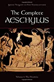 The Complete Aeschylus Volume I: The Oresteia