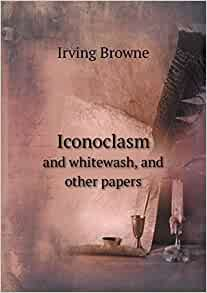 iconoclasm essay On the iconoclasm of isis a history which is not reducible to one set of beliefs or practices called iconoclasm, much less reducible to one set of textual.