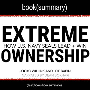 Summary of Extreme Ownership: How US Navy SEALS Lead and Win by Jocko Willink and Leif Babin Audiobook