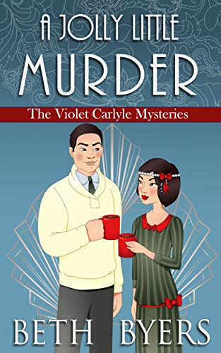 A Jolly Little Murder: A Violet Carlyle Cozy Historical Christmas Mystery (The Violet Carlyle Mysteries Book 17) by [Byers, Beth]