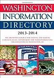 Washington Information Directory 2013-2014, , 1452283222