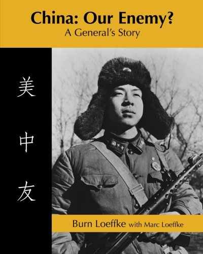 China: Our Enemy?: A General's Story (Volume 1)
