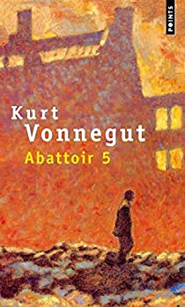 Abattoir 5 par Vonnegut Jr