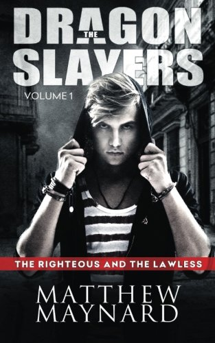 The Dragonslayers, Volume 1: The Righteous and the Lawless ebook