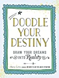 img - for Doodle Your Destiny: Draw Your Dreams into Reality book / textbook / text book