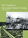 The Tragedy at the Loomis Street Crossing, Chuck Spinner, 1468555944
