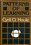 Patterns of Learning : New Perspectives on Life-Span Education, Houle, Cyril O., 0875895972