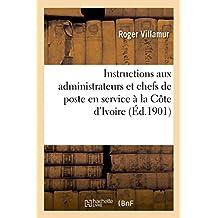 INSTRUCTIONS AUX ADMINISTRATEURS ET CHEFS DE POSTE EN SERVICE A LA COTE D'IVOIRE
