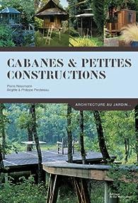 Cabanes & petites constructions par Pierre Nessmann
