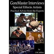 GoreMaster Interviews: Special Effects Artists: Practical Advice from the Experts