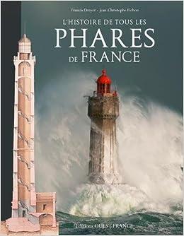 L Histoire De Tous Les Phares De France 9782737364082