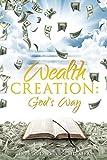 Wealth Creation: God's Way