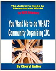 Community Organizing 101 (The Activist's Guide to Changing the World for VISTA Volunteers Book 2)