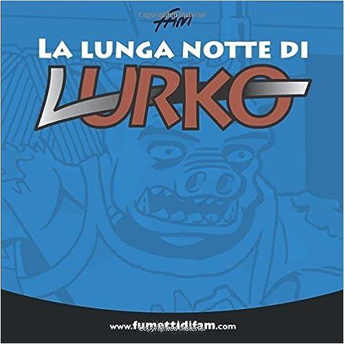 La lunga notte di Lurko
