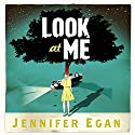 Look at Me Audiobook by Jennifer Egan Narrated by Rachel Warren