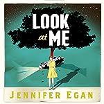 Look at Me | Jennifer Egan