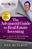img - for The Advanced Guide to Real Estate Investing: How to Identify the Hottest Markets and Secure the Best Deals (Rich Dad's Advisors (Paperback)) book / textbook / text book