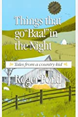 """Things That Go """"Baa!"""" in the Night: Tales from a Country Kid Paperback"""