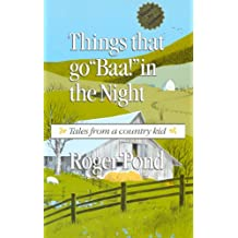 """Things That Go """"Baa!"""" in the Night: Tales from a Country Kid"""