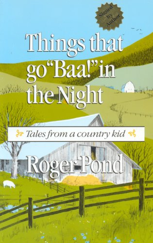 Things That Go Baa! in the Night: Tales from a Country Kid Roger Pond