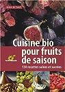 Cuisine bio pour fruits de saison : 130 recettes salées et sucrées par de Thaey