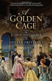 A Golden Cage (NEWPORT GILDED AGE)