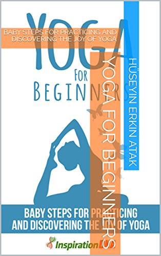 Amazon.com: YOGA FOR BEGINNERS: BABY STEPS FOR PRACTICING ...