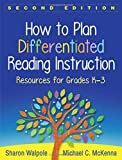 How to Plan Differentiated Reading Instruction, Second Edition: Resources for Grades K-3 (Solving Problems in the Teaching of Literacy)