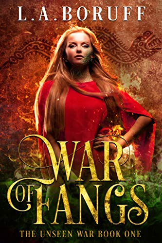 War of Fangs (The Unseen War Book 1) by [Boruff, L.A.]