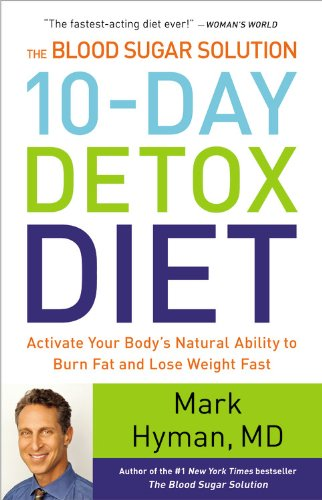 The Blood Sugar Solution 10-Day Detox Diet: Activate Your Body's Natural Ability to Burn Fat and Lose Weight Fast (Best Program To Burn Cds)