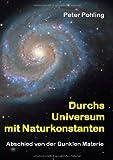 Durchs Universum Mit Naturkonstanten, Peter Pohling, 3732262367