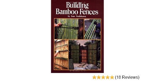 Building Bamboo Fences: Isao Yoshikawa: 9784889960808
