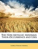 The Non-Metallic Minerals, George Perkins Merrill, 1147202575