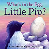 What's in the Egg, Little Pip?, Karma Wilson, 1416942041