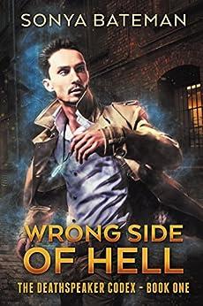 Wrong Side of Hell (The DeathSpeaker Codex Book 1) by [Bateman, Sonya]