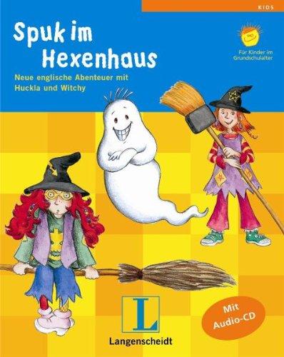 Spuk im Hexenhaus, m. Audio-CD. Neue englische Abenteuer mit Huckla und Witchy. Für Grundschulalter