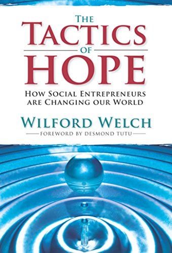 The Tactics of Hope: Your Guide to Becoming a Social Entrepreneur