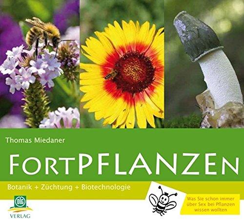 FortPflanzen: Botanik + Züchtung + Biotechnologie