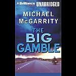 The Big Gamble | Michael McGarrity