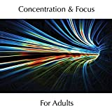 Music to Concentrate and Focus for Adults with Adhd or Add Symptoms (Binaural Brainwave) [Therapeutic Music]