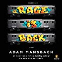 Rage Is Back: A Novel Audiobook by Adam Mansbach Narrated by Danny Hoch