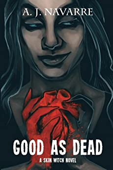 Good as Dead (Skin Witch Book 1) by [Navarre, A.J.]