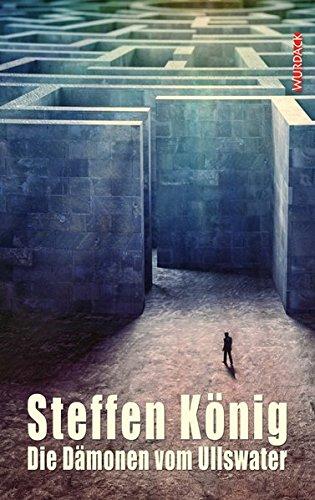 Steffen König - Die Dämonen vom Ullswater