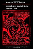 Verbal Art, Verbal Sign, Verbal Time, Jakobson, Roman, 0816613583