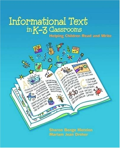 Informational Text in K-3 Classrooms: Helping Children Read and Write